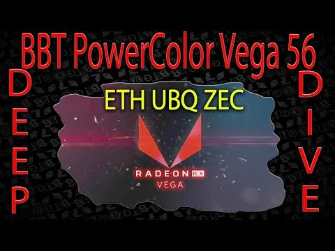 Live VLOG #58 - PowerColor Vega 56 8GB HBM2 - Review on how Vega 56 Crypto ETH UBQ ZEC