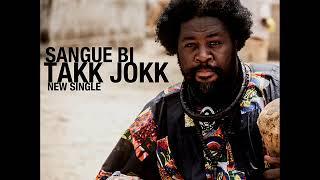 Sangue Bi - Takk Jokk (New reggae Senegal ) (Sinky Beatz Productions)  (Octobre 2018)