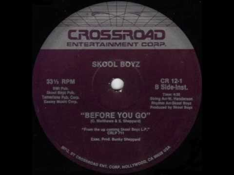 SKOOL BOYZ-BEFORE YOU GO (INSTRUMENTAL)
