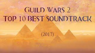 Guild Wars 2 TOP 10 Best OST (2017)
