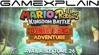Mario + Rabbids: Kingdom Battle - Donkey Kong Adventure DLC Release Date Trailer