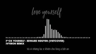 Fuck yourself - Edward ft. Mr.T (vietcover)