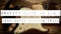 Gravity (Live in L A) | John Mayer Backing Track | Where the Light Is