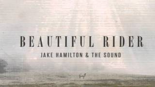Jake Hamilton Beautiful Rider- Never Let Me Down