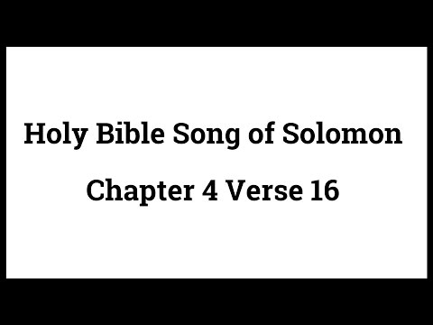 Holy Bible Song of Solomon 4:16