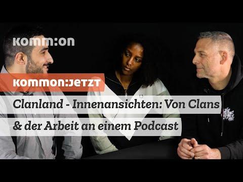 Clanland - Innenansichten: Von Clans & der Arbeit an einem Podcast