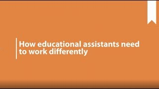 How educational assistants need to work...