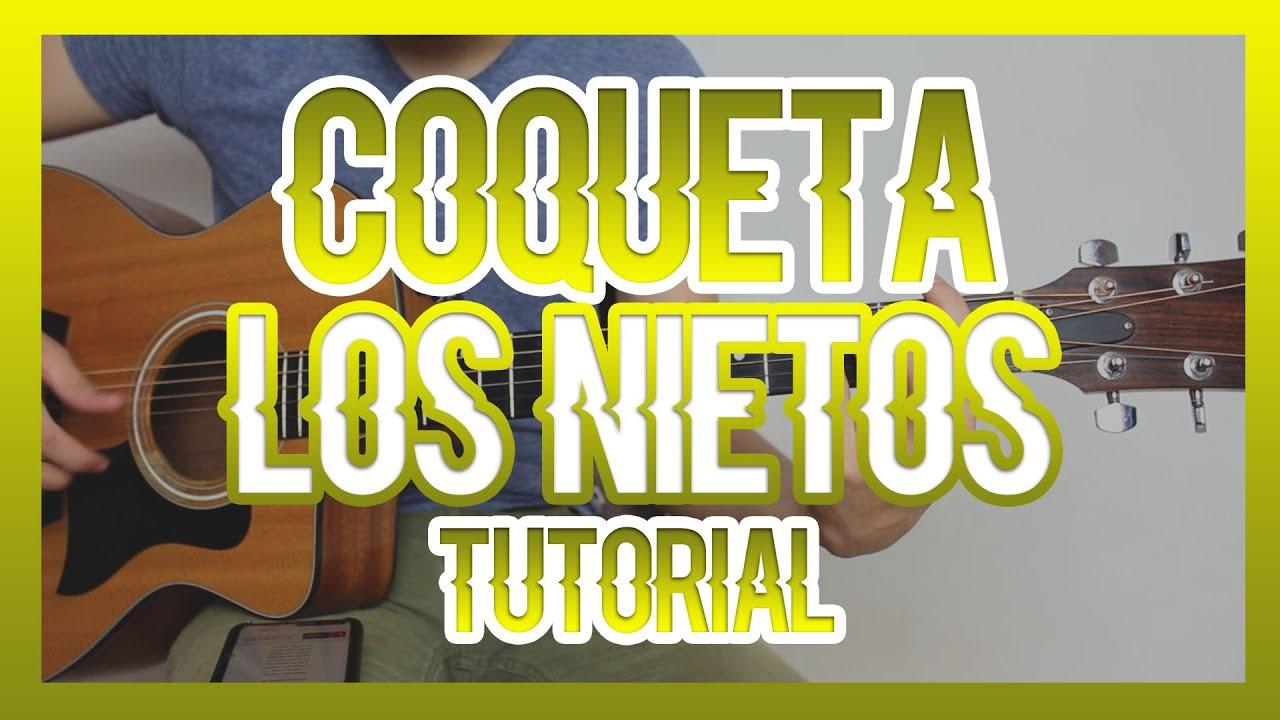 COQUETA - LOS NIETOS (TUTORIAL DE GUITARRA)