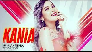 Download lagu KANIA-KU SALAH MENILAI