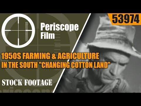 """1950s FARMING & AGRICULTURE IN THE SOUTH   """"CHANGING COTTON LAND""""  53974"""