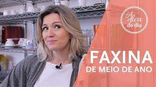 FAXINA DE MEIO DE ANO PARA ORGANIZAR E LIMPAR (COMPLETO)| A DICA DO DIA COM FLÁVIA FERRARI