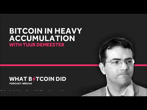 Tuur Demeester on Why Bitcoin is in Heavy Accumulation