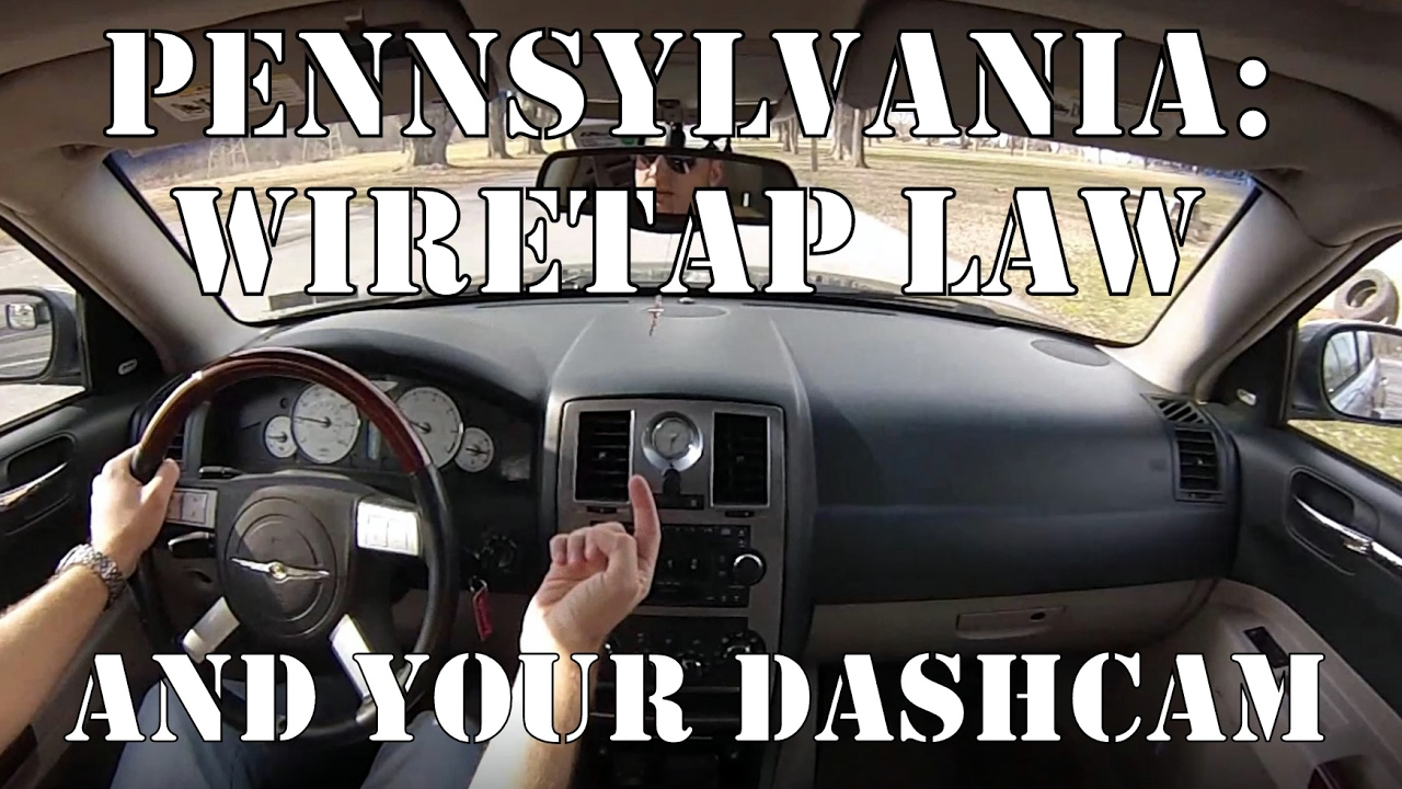 PA Wiretap Law And Dashcams - YouTube