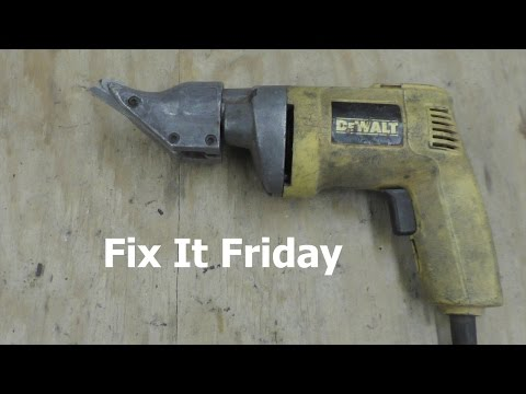 Fix It Friday #1 - Dewalt DW890 Shears