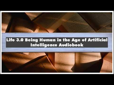 Max Tegmark Life 3.0 Being Human in the Age of Artificial Intelligence Part 02 Audiobook