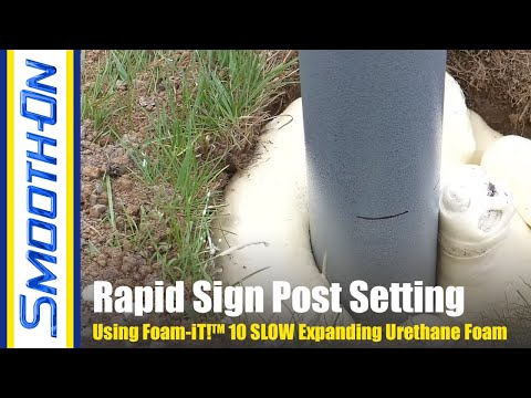 How To Set a Sign Post Using Expanding Urethane Foam