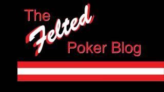 The Felted Poker Blog - COMING SOON!