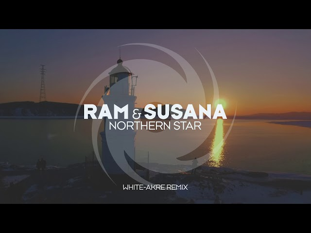 RAM & Susana - Northern Star (White-Akre Remix)