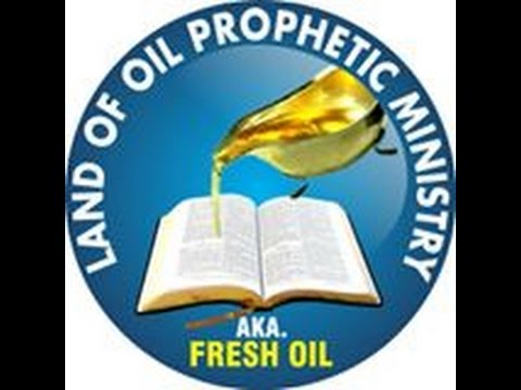 LAND OF OIL PROPHETIC MINISTRY
