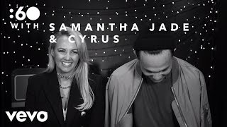 Samantha Jade, Cyrus - :60 With
