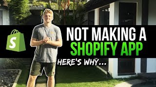 Why I Decided NOT To Make A Shopify App (I WAS ABOUT TO)