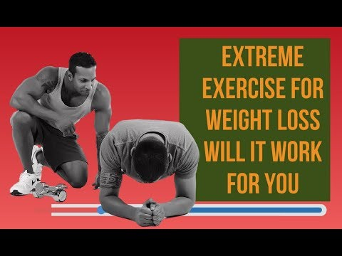 Extreme Exercise For Weight Loss Will It Work For You