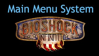 Bioshock Infinite - Main Menu System