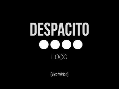 🔊🎧♬♪🎤[Despacito Electrónica LOCO 2017]✯✯✯
