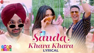 Gambar cover Sauda Khara Khara - Lyrical | Good Newwz | Akshay, Kareena, Diljit, Kiara | Sukhbir & Dhvani