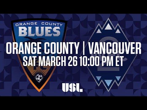 WATCH LIVE: Orange County Blues FC vs Vancouver Whitecaps FC 2 3-26-16