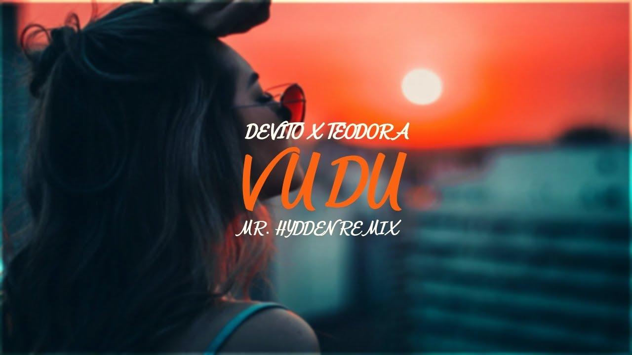 DEVITO X TEODORA - VUDU (MR. HYDDEN REMIX)
