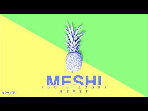 Ido B Zooki & Bemet - Meshi