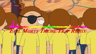 Rick and Morty - Evil Morty Theme Song 30 minutes long Trap Remix
