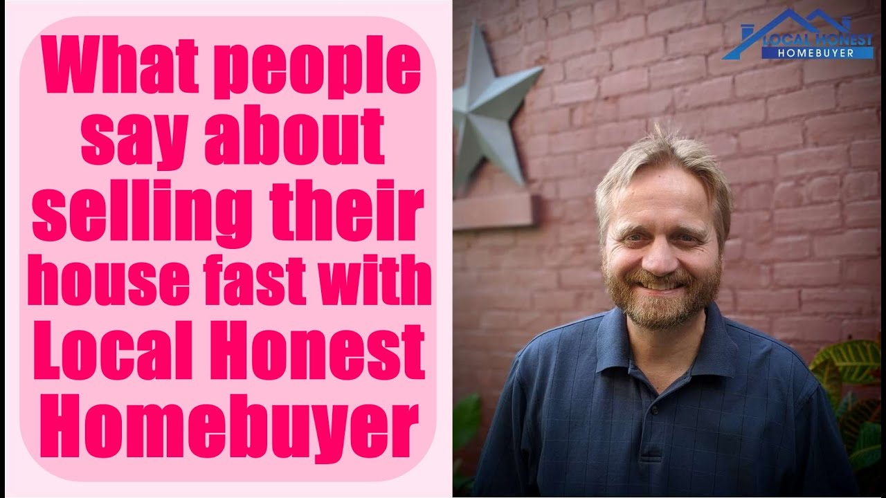 What people say about selling their house fast with Local Honest Homebuyer