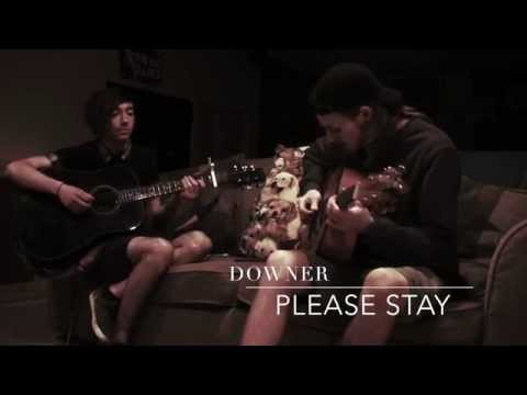 Downer-Please Stay (acoustic)