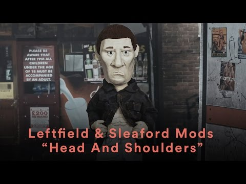 Leftfield & Sleaford Mods - Head And Shoulders