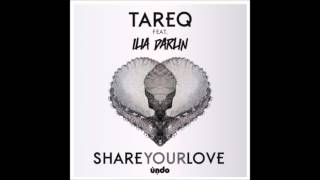 Tareq feat Ilia Darlin - Share your love (Haris Efstathiadis remix)