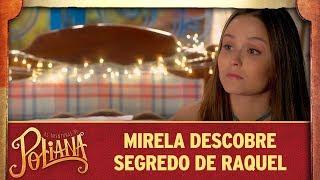 Mirela descobre segredo de Raquel | As Aventuras de Poliana