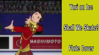 Yuri On Ice Shall We Skate? Flute Cover