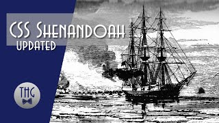 Last shots of the American Civil War and the CSS Shenandoah. Updated episode.