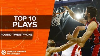 Top 10 Plays  - Turkish Airlines EuroLeague Regular Season Round 21