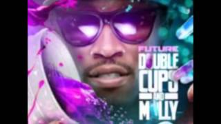 Future-Double Cups & Molly (Chopped & Screwed)