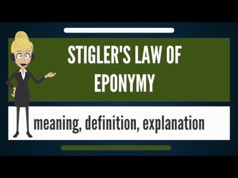 What is STIGLER'S LAW OF EPONYMY? What does STIGLER'S LAW OF EPONYMY mean?