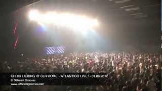 CHRIS LIEBING CLOSING SET @ CLR ROME - ATLANTICO LIVE! - 01.06.2012