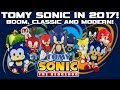 TOMY Sonic In 2017 - Boom, Classic and Modern!