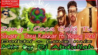 Coca Cola Tu Tony kakker ft Young Desi । love dolki mix by dj abdullah