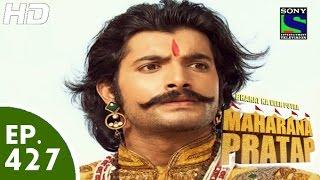 Bharat Ka Veer Putra Maharana Pratap - महाराणा प्रताप - Episode 427 - 2nd June, 2015