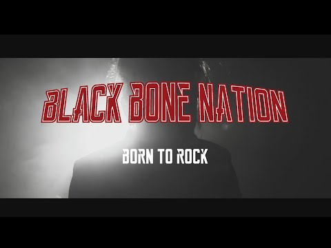 Black Bone Nation - Born to Rock [OFFICIAL MUSIC VIDEO]