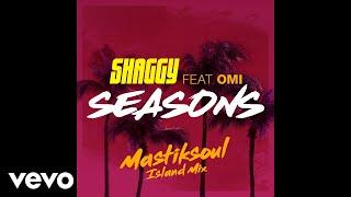 Shaggy - Seasons (Mastiksoul Island Mix) [Audio] ft. OMI