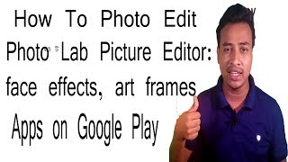 How To Photo Lab Picture Editor: face effects, art frames - Apps on Google Play
